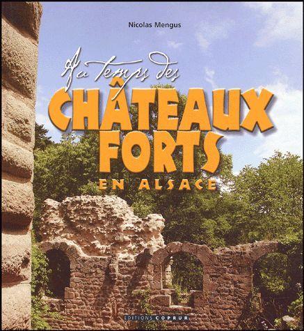 Au temps des châteaux forts en Alsace