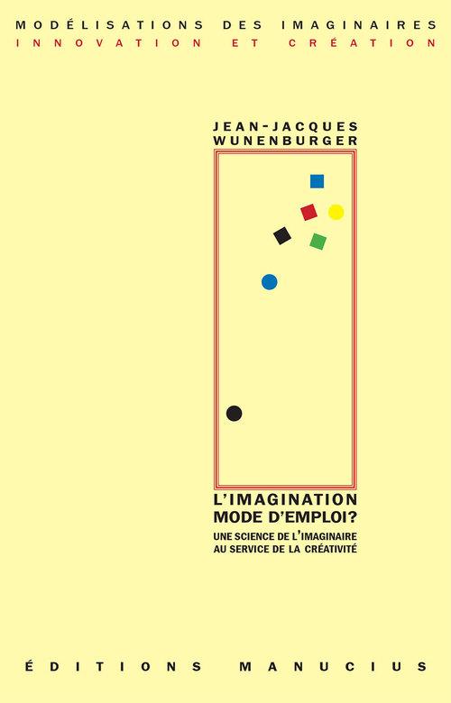 L'imagination mode d'emploi ? une science de l'imaginaire au service de la créativité