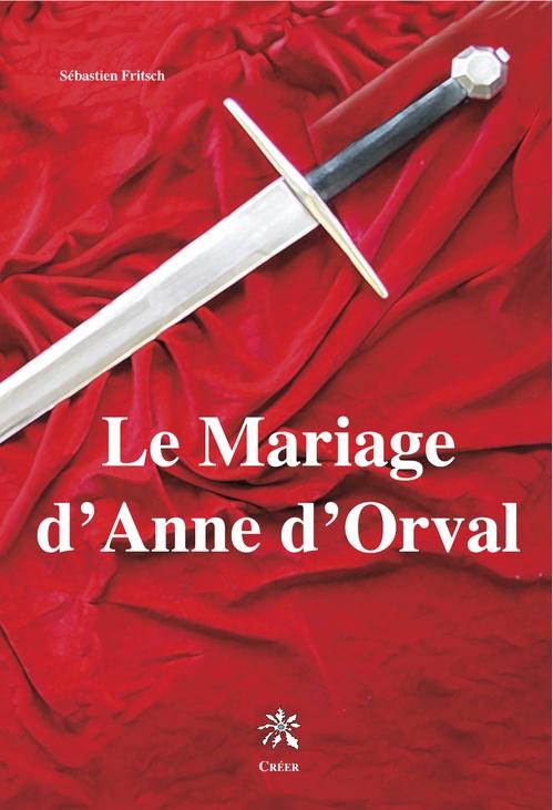 Le mariage d'Anne d'Orval