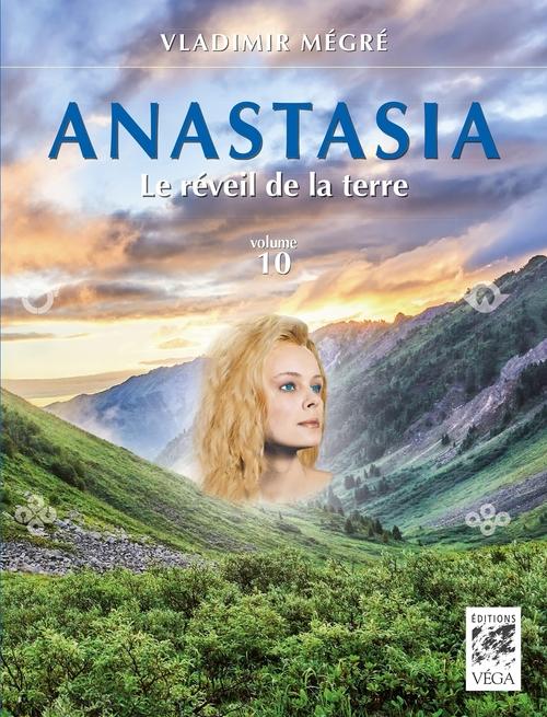 Anastasia T.10 ; le réveil de la terre