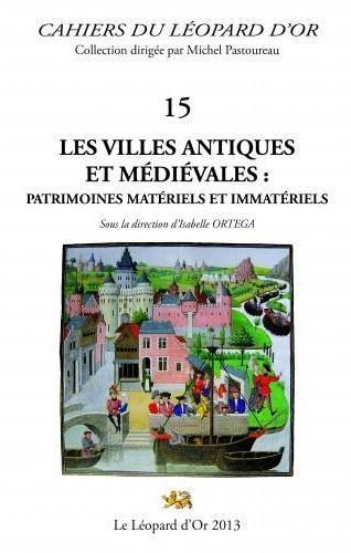 Les villes antiques et médiévales : patrimoines matériels et immatériels