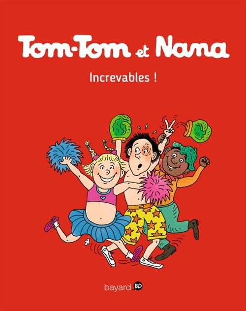 Tom-Tom et Nana T.34 ; increvables !