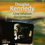 Vente AudioBook : Une relation dangereuse  - Douglas Kennedy