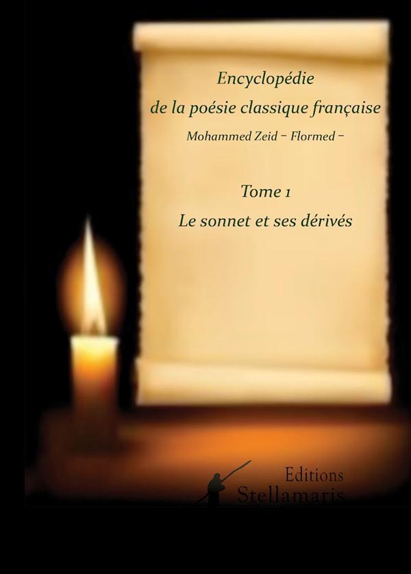 Encyclopedie De La Poesie Classique Francaise T.1 ; Le Sonnet Et Ses Derives
