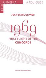 1969 ; First Flight of The Concorde