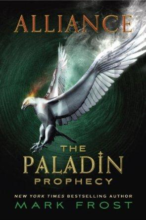 The paladin prophecy - alliance book 2