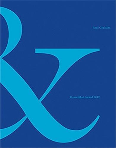 Paul graham hasselblad award 2012 /anglais