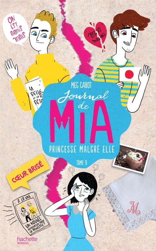Journal de Mia ; princesse malgré elle T.9 ; coeur brisé