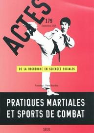 Actes de la recherche sciences sociales t.179; pratiques martiales et sports de combat
