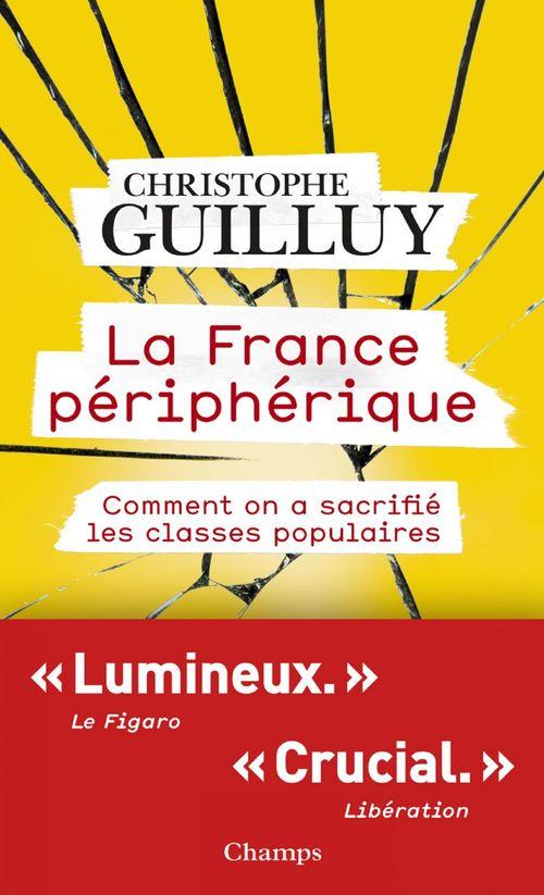 La France périphérique. Comment on a sacrifié les classes populaires