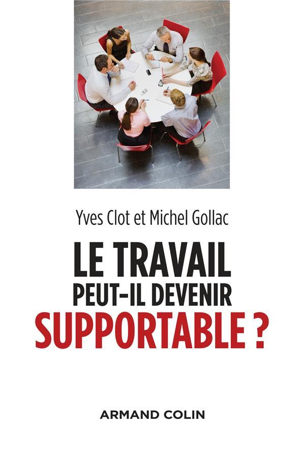 LE TRAVAIL PEUT-IL DEVENIR SUPPORTABLE ? - 2E ED.