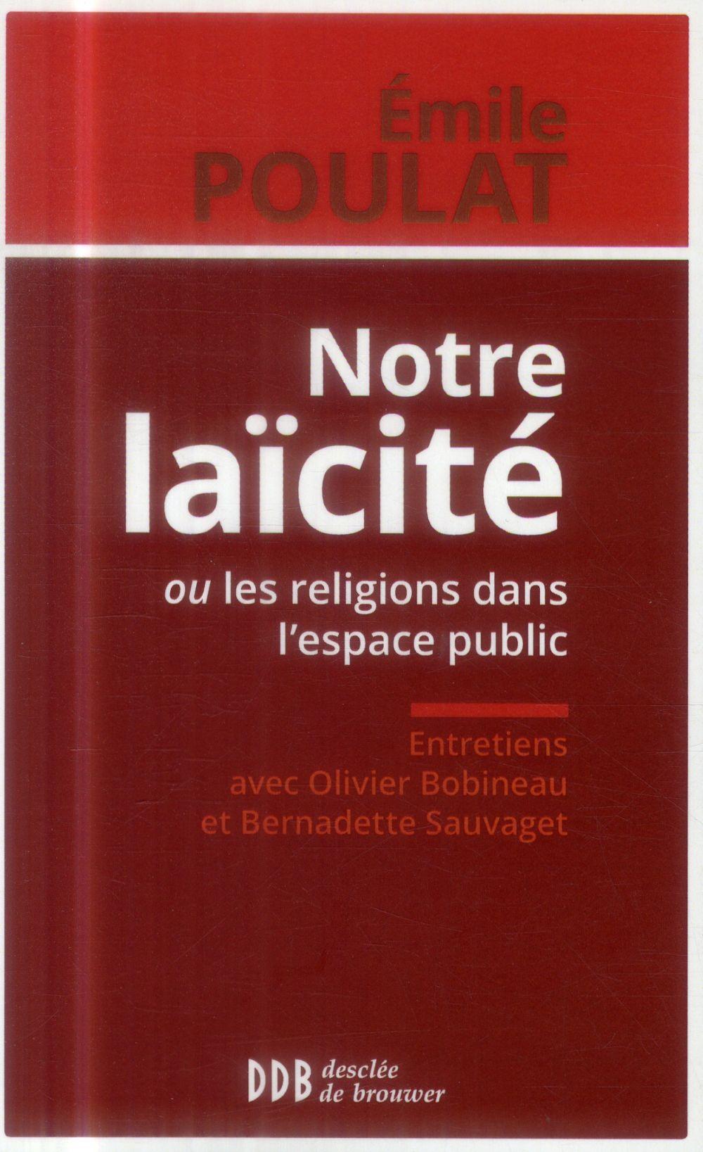 Notre laïcité ou les religions dans l'espace public