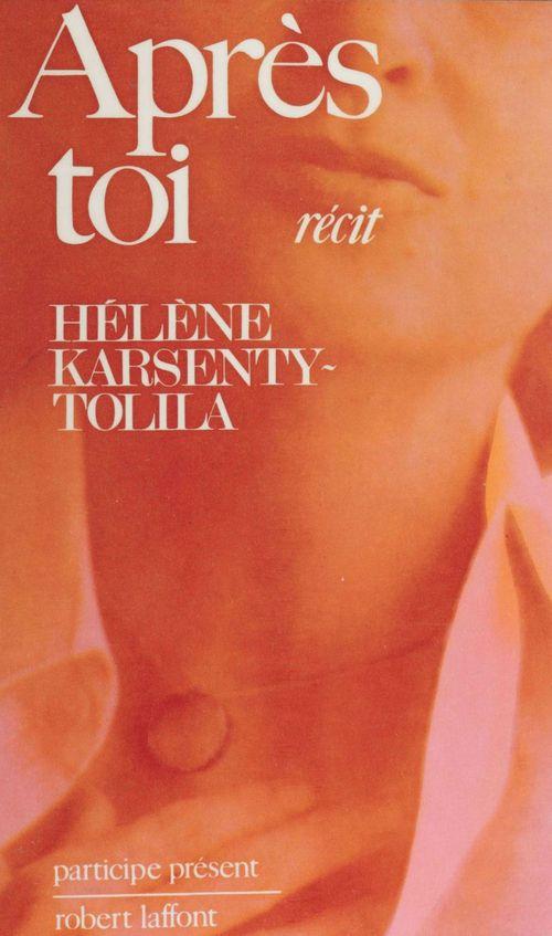Après toi  - Karsenty-Tolila H.  - Hélène Karsenty-Tolila