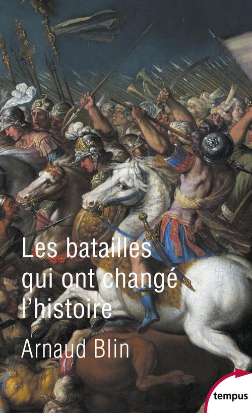 Les batailles qui ont change l'histoire