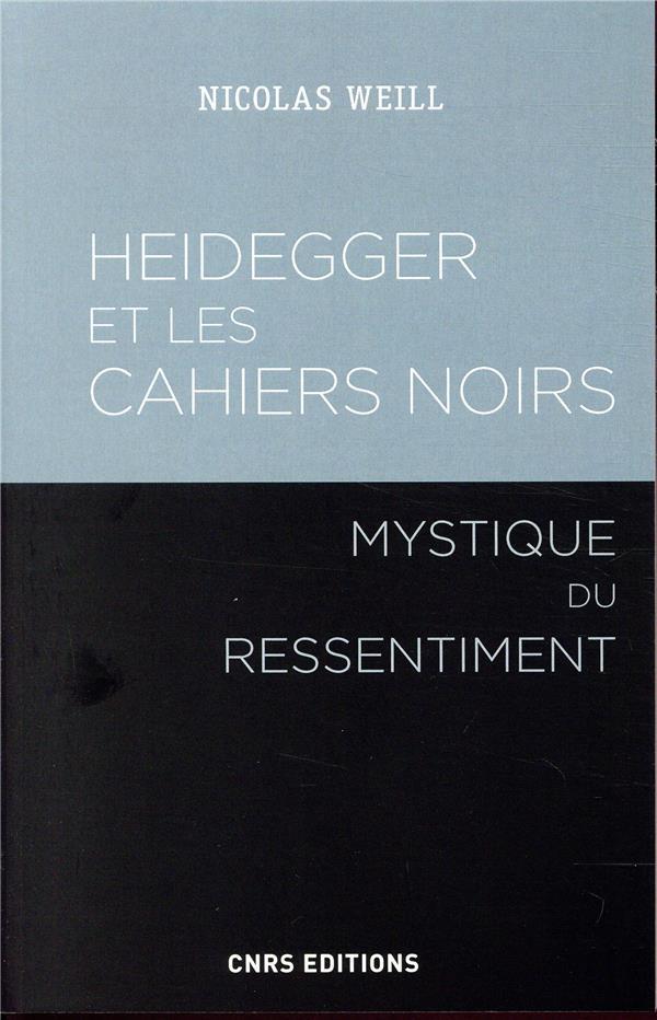 Heidegger et les cahiers noirs ; mystique du ressentiment