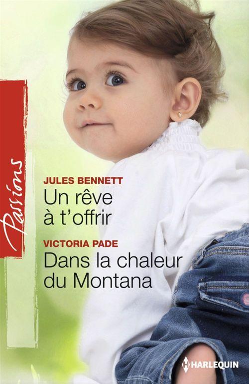 Vente Livre Numérique : Un rêve à t'offrir - Dans la chaleur du Montana  - Jules Bennett  - Victoria Pade