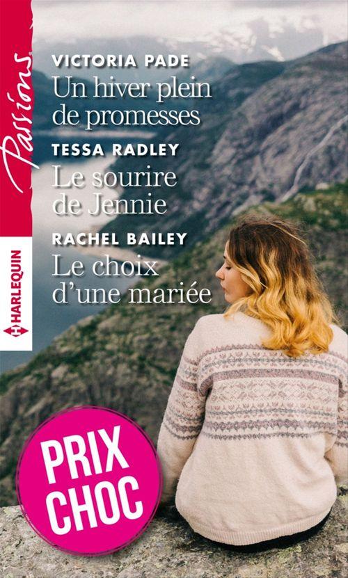 Un hiver plein de promesses - Le sourire de Jennie - Le choix d'une mariée  - Victoria Pade  - Rachel Bailey  - Tessa Radley