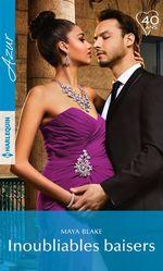 Vente EBooks : Inoubliables baisers  - Maya Blake