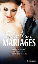 Vente Livre Numérique : Fabuleux mariages  - Lynne Graham - Sarah Morgan - Melanie Milburne
