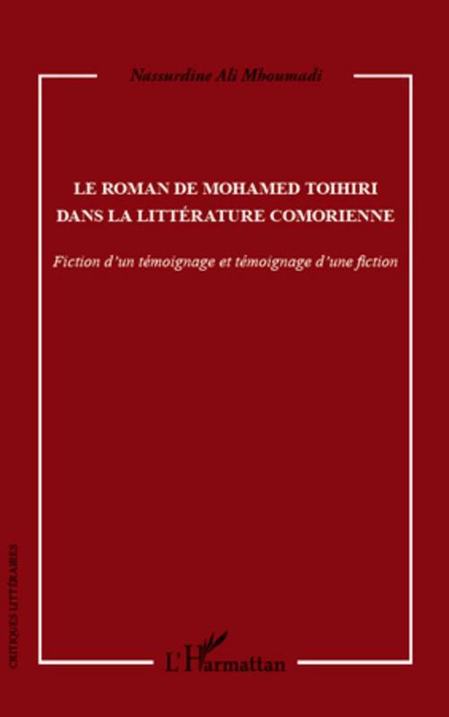 Le roman de Mohamed Toihiri dans la littérature comorienne ; fiction d'un témoignage et témoignage d'une fiction