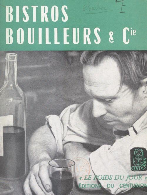Bistros, bouilleurs & Cie