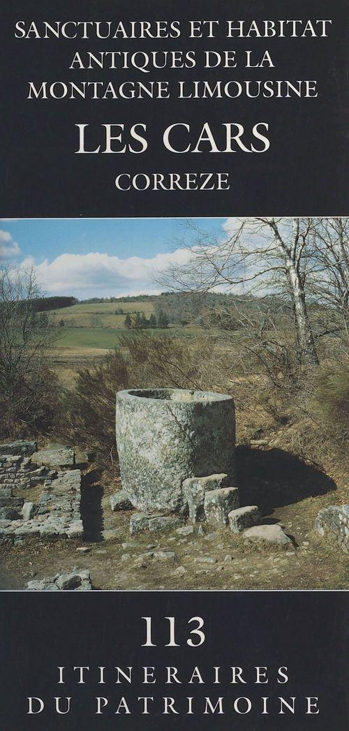 Sanctuaires et habitat antiques de la Montagne limousine : Les Cars (Corrèze)  - Guy Lintz  - Isabelle Sautereau