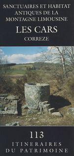 Sanctuaires et habitat antiques de la Montagne limousine : Les Cars (Corrèze)