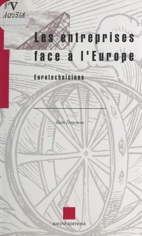 Les entreprises face à l'Europe : eurotechniciens