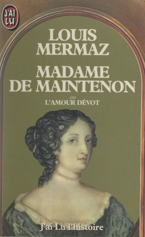 Madame de Maintenon  - Louis Mermaz
