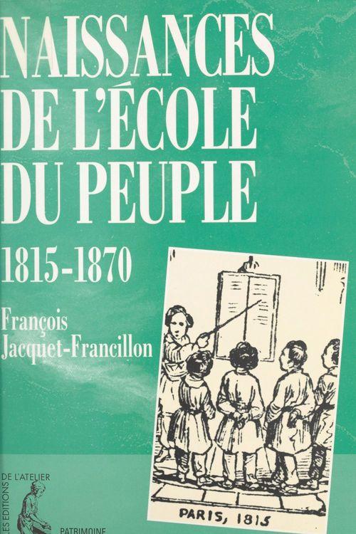 Naissances de l'école du peuple : 1815-1870