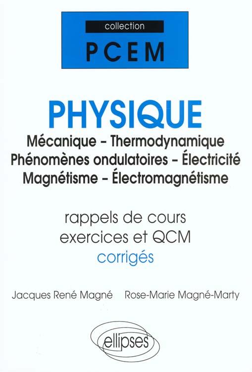 Physique Mecanique Thermodynamique Phenomenes Ondulatoires Electricite Magnetisme Electromagnetisme