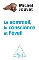Vente EBooks : Le Sommeil, la Conscience et l´Éveil  - Michel Jouvet