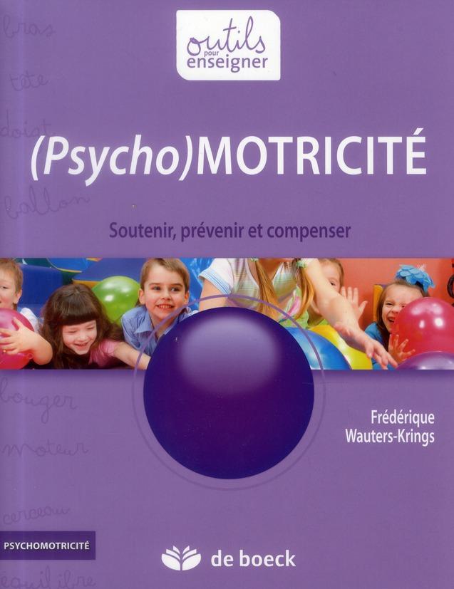 Psychomotricite A L'Ecole Maternelle ; Les Situations Motrices Au Service Du Developpement De L'Enfant