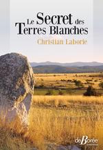 Vente Livre Numérique : Le Secret des Terres Blanches  - Christian Laborie
