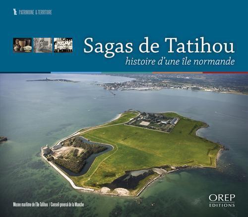 Sagas de Tatihou ; histoire d'une île Normande
