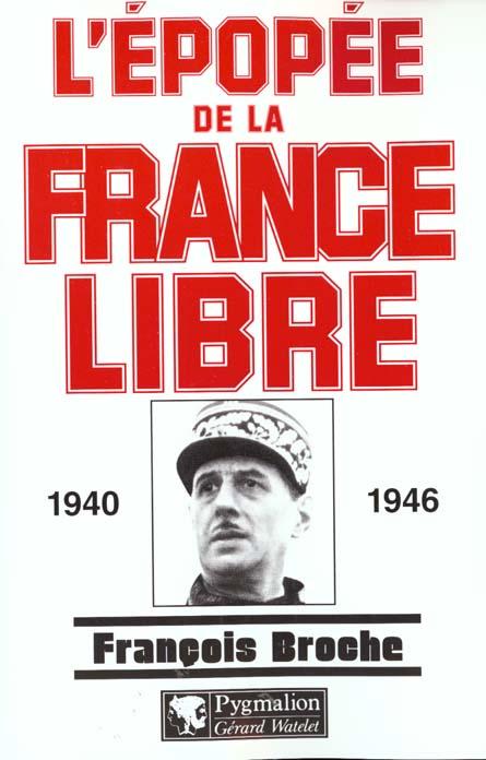 l'epopee de la france libre - 1940-1946