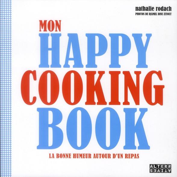 Mon happy cooking book ; la bonne humeur autour d'un repas