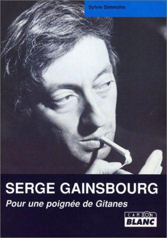 Serge Gainsbourg ; pour une poignée de gitanes