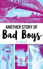 Another story of bad boys - Le final  - Mathilde Aloha