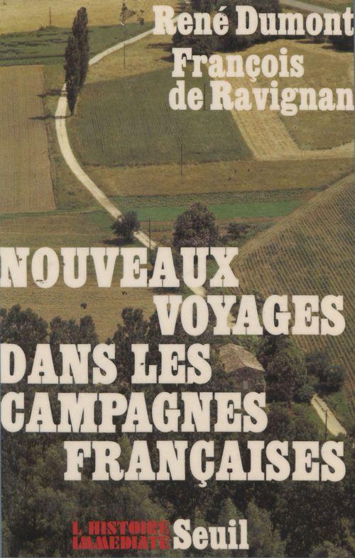 Nouveaux voyages dans les campagnes françaises  - Dumont/Ravignan  - François de Ravignan  - René Dumont
