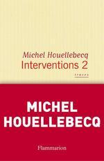Vente Livre Numérique : Interventions 2  - Michel Houellebecq