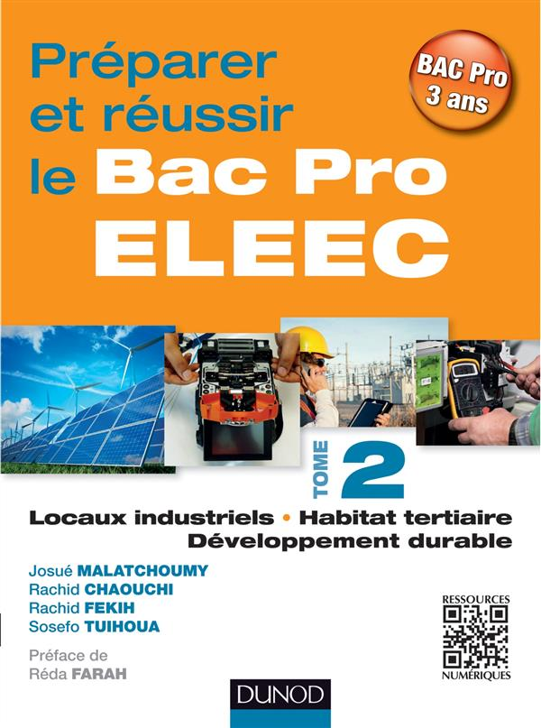 Préparer et réussir le bac pro ELEEC t.2 ; locaux industriels, habitat tertiaire et développement durable
