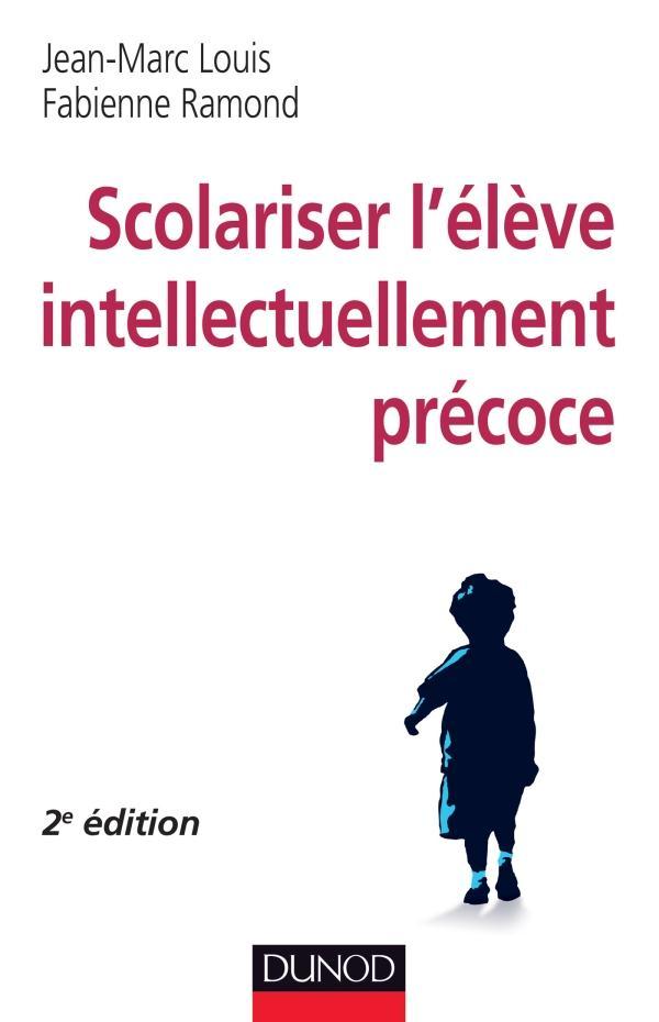 scolariser l'élève intellectuellement précoce (2e édition)