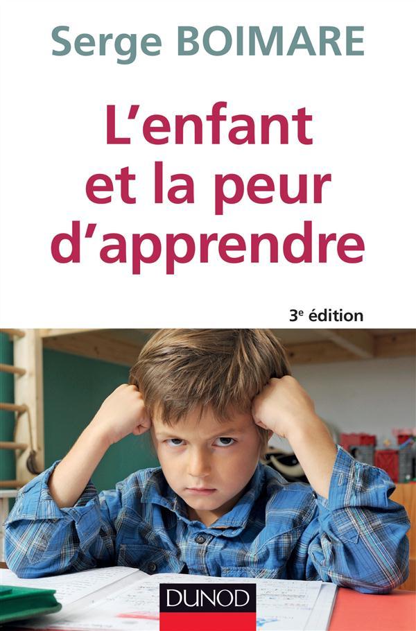 L'enfant et la peur d'apprendre ; 3e édition