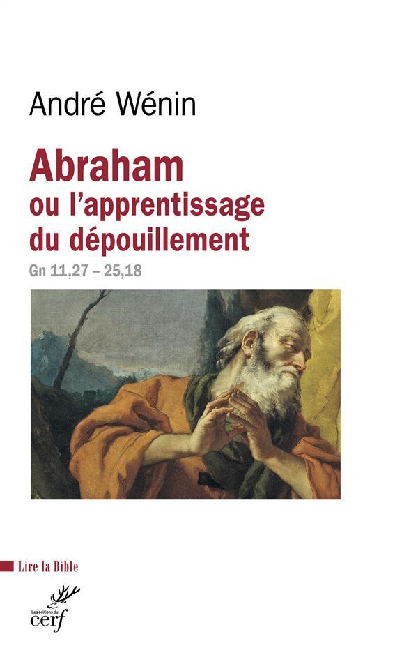 ABRAHAM OU L-APPRENTISSAGE DU DEPOUILLEMENT