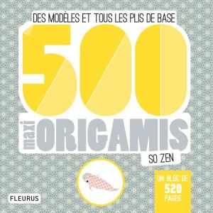 500 maxi origamis so zen ; des modèles et tous les plis de base