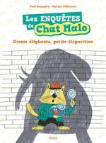Vente EBooks : Les enquêtes de Chat Malo t.1 ; grosse éléphante, petite disparition  - Paul Beaupère - Marion Piffaretti