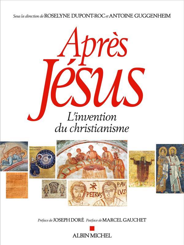après Jésus ; l'invention du christianisme