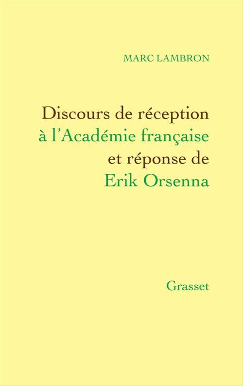 Discours de réception à l'Académie française et réponse de Erik Orsenna