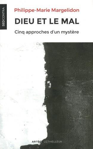 DIEU ET LE MAL  -  CINQ APPROCHES D'UN MYSTERE